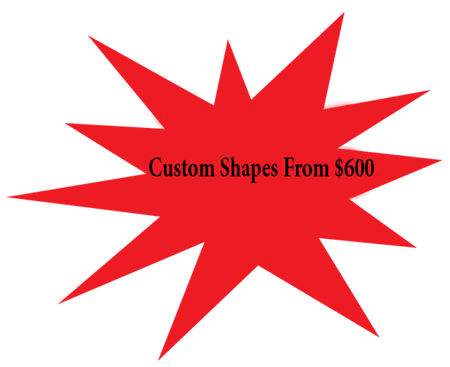 Custom Shapes From $590